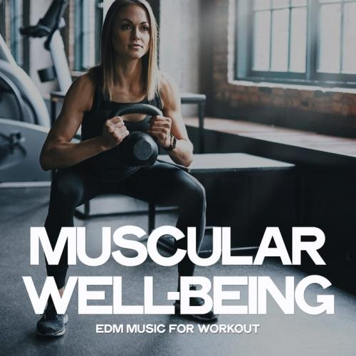 Muscular Well-Being (EDM Music For Workout) (2019)