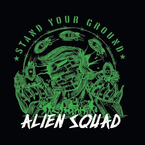Alien Squad - Stand Your Ground (2019)