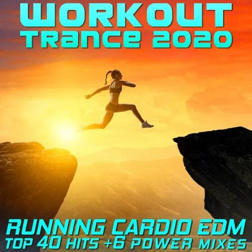 Workout Trance 2020 - Running Cardio EDM Top 40 Hits +6 Power Mixes (2019)