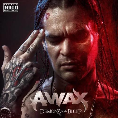 A-Wax - Demonz N My Bleep (2019)
