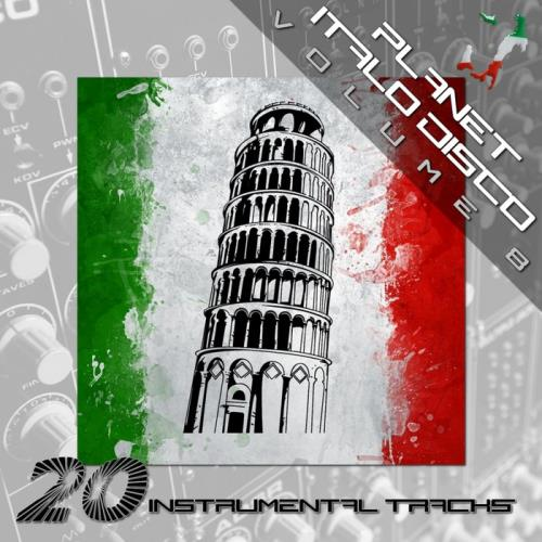 Planet Italo Disco Vol 8 (Instrumental Versions) (2019)