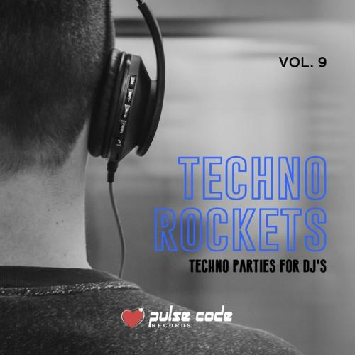 Techno Rockets, Vol. 9 (Techno Parties for DJ's) (2019)
