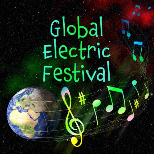 Global Electric Festival Dance Music, EDM and Electro Po (2019)