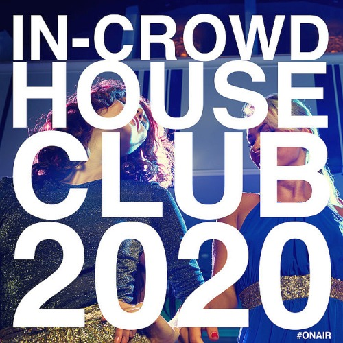 In-Crowd House Club (2020)