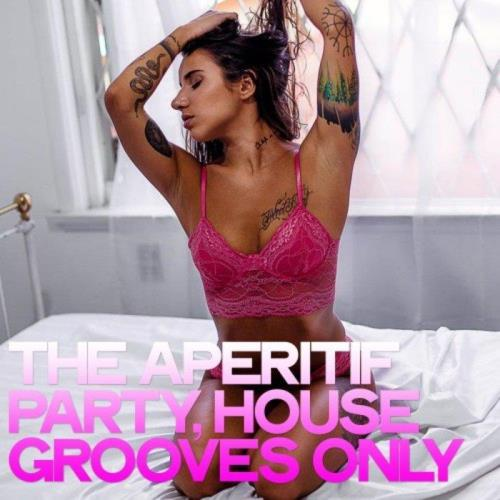 The Aperitif Party (House Grooves Only) (2020)