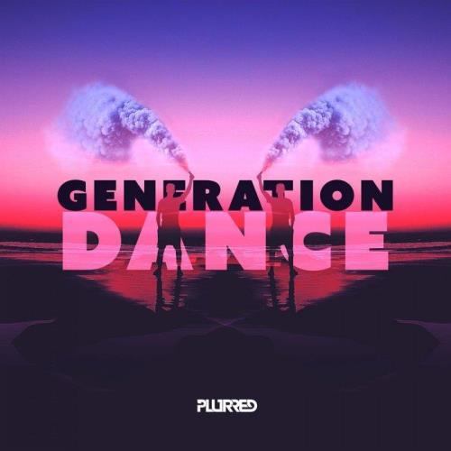 Plurred  Sarian & Felix Winston - Generation Dance (2020)
