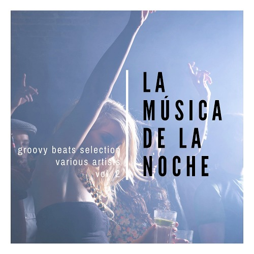 La Musica De La Noche (Groovy Beats Selection) Vol. 2 (2020)