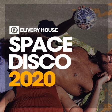 VA - Space Disco 2020 Delivery House (2020)
