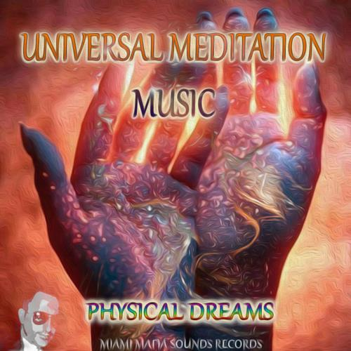 Physical Dreams - Universal Meditation Music (2020)