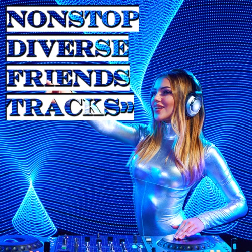 Nonstop Diverse Friends Tracks (2020)