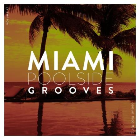 Miami Poolside Grooves Vol 17 (2020)