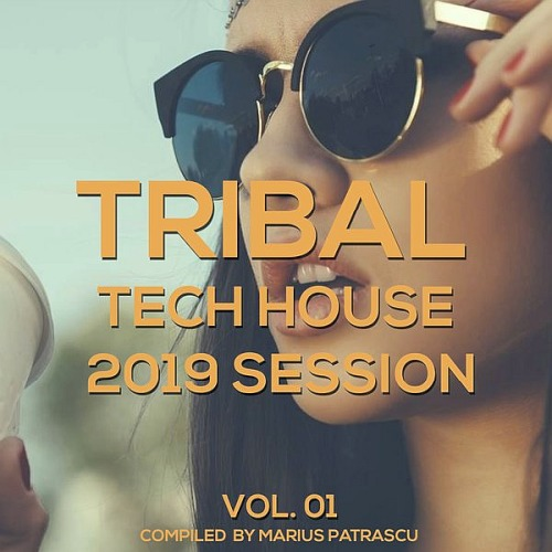 Tribal Tech House 2019 Session Vol. 01 (2019)