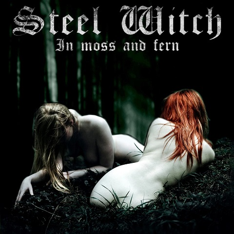 Steel Witch - In Moss And Fern (2020)