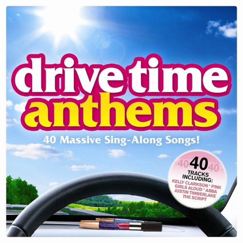 Various Artists - Drive Time Anthems (40 Massive Sing-Along Songs!)