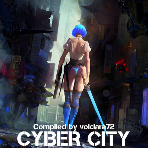 CYBER CITY (COMPILED BY VOLCIARA72) (2020)
