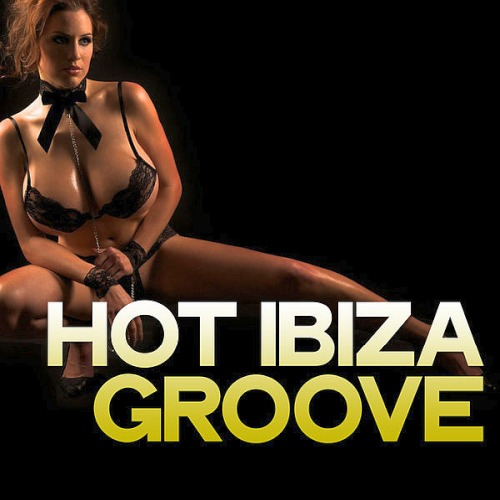 Various Artists - Hot Ibiza Groove (2020)