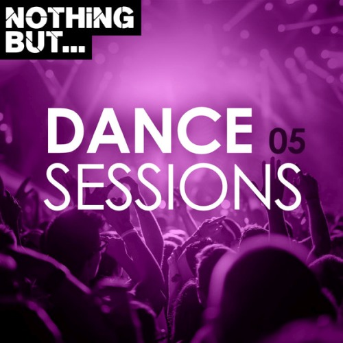 Nothing But... Dance Sessions Vol. 05 (2020)