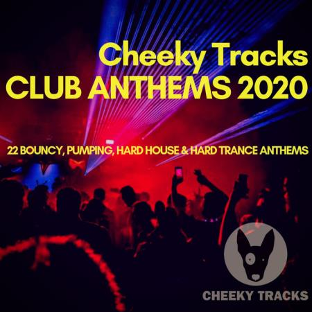 Cheeky Tracks Club Anthems 2020 (2020)