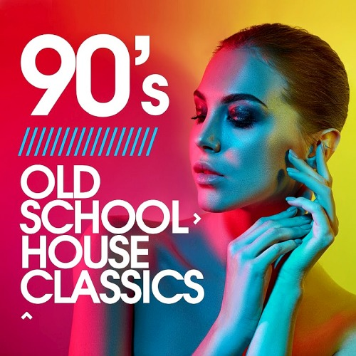 90s Old School House Classics (2020)