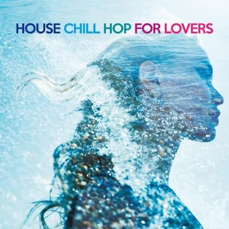 House Chill Hop for Lovers - The Best Erotic Sound For Dance (2020)