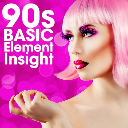 90s Basic Element Insight (2020)