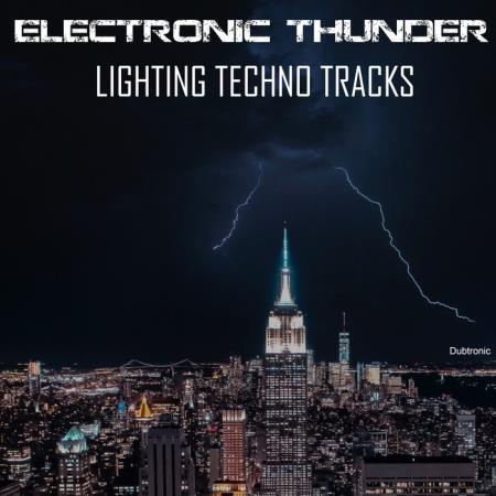 Dubtronic - Electronic Thunder Lighting Techno Tracks (2020)