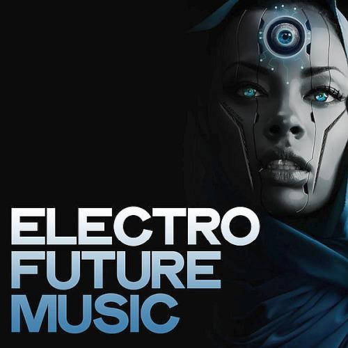Electro Future Music (Electro House Music For DJ) (2020)
