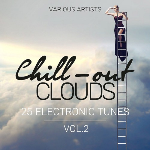 Chill-Out Clouds (25 Electronic Tunes) Vol. 2 (2018)