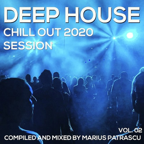 Deep House Chill Out 2020 Session Vol. 02 (2020)