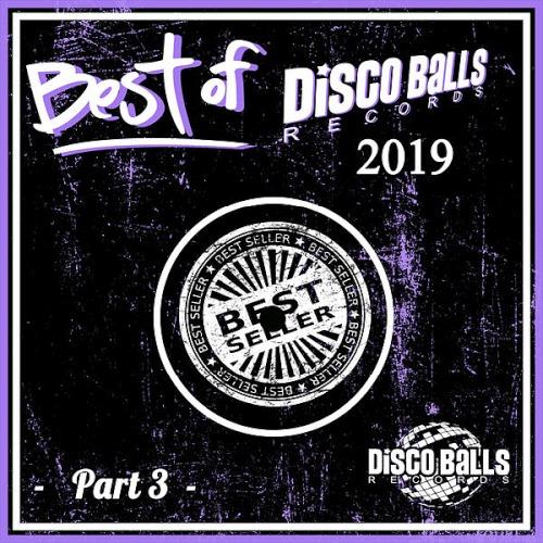 Best Of Disco Balls Records 2019 Part 3 (2020)