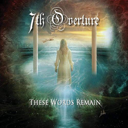 7TH OVERTURE - THESE WORDS REMAIN