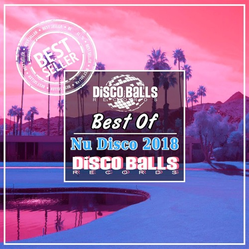BEST OF NU DISCO 2018 DISCO BALLS RECORDS (2019)