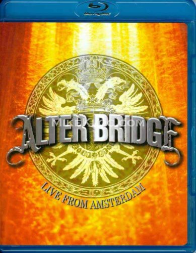Alter Bridge - Live From Amsterdam (2008)