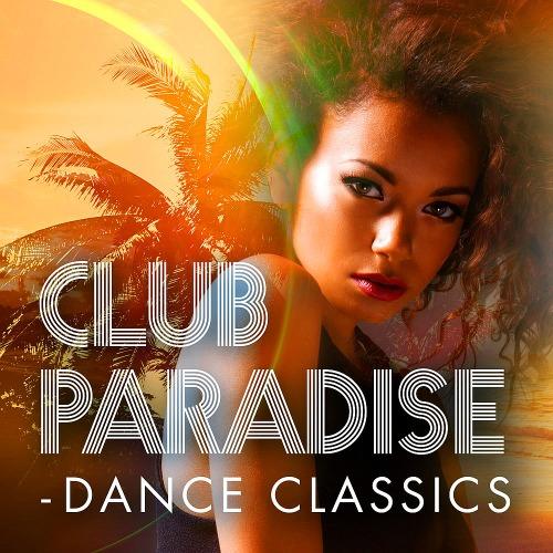 CLUB PARADISE - DANCE CLASSICS (2018)