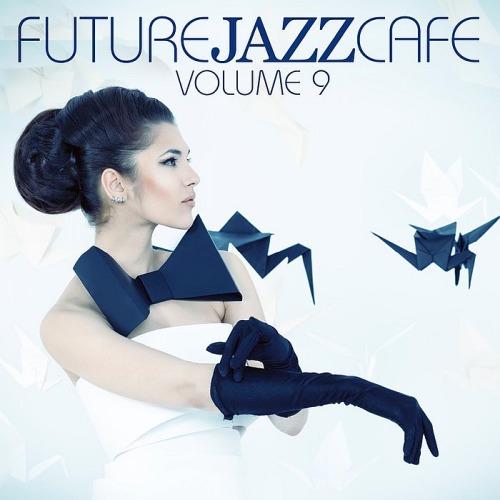 FUTURE JAZZ CAFE VOL. 9 (2018)