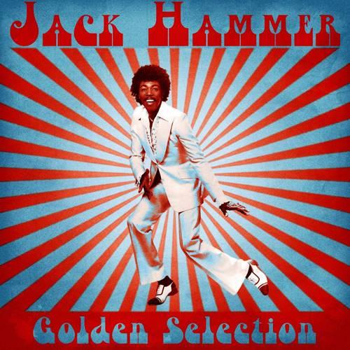 Jack Hammer (Earl Solomon Burroughs) - Golden Selection [Remastered] (2021)