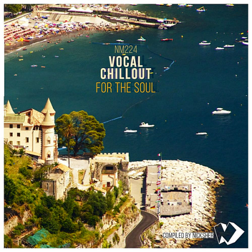 VA - Vocal Chillout For The Soul [Compiled by Nicksher] (2020)