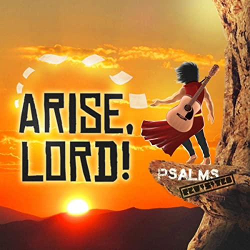 Psalms Revisited - Arise, Lord! (2021)