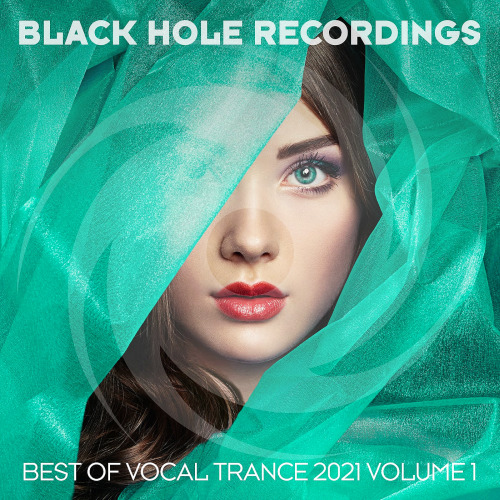 Black Hole Recordings Presents Best Of Vocal Trance (2021 Vol. 1)