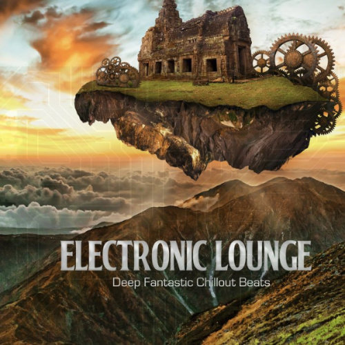 VA - Electronic Lounge [Deep Fantastic Chillout Beats] (2021)