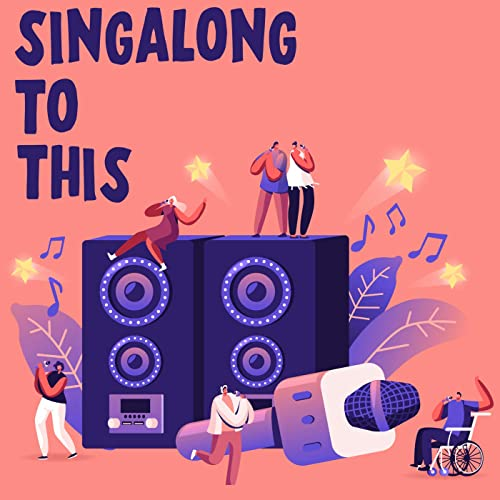 Various Artists - Singalong To This (2021)