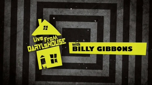 Billy Gibbons - Live From Daryl's House (2014) HDTV