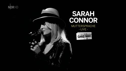 Sarah Connor - Muttersprache Live