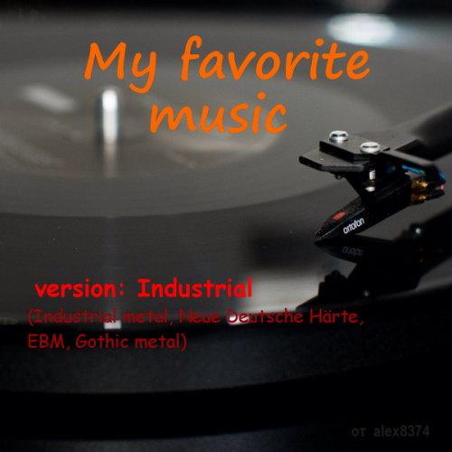 VA - My favorite music - version Industrial (2021)