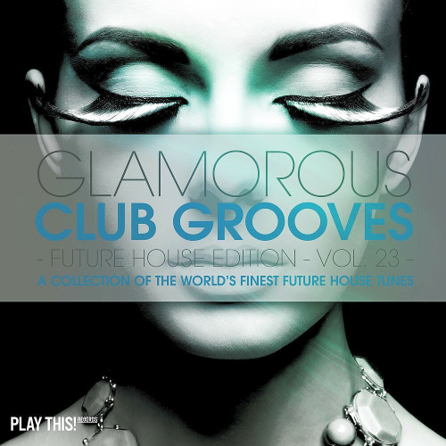 Glamorous Club Grooves Future House Edition Vol. 23 (2020)