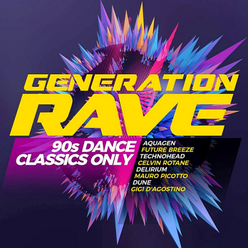 VA - Generation Rave 90s Dance Classics Only (2020)