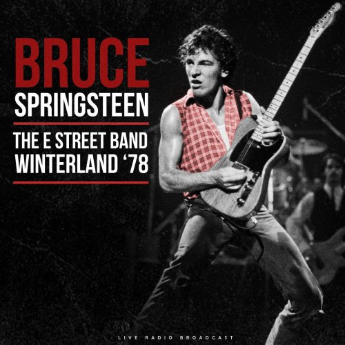 Bruce Springsteen & The E Street Band - Winterland '78 (live)
