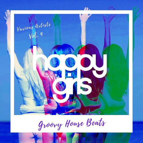 Happy Girls (Groovy House Beats) Vol. 4 (2021)