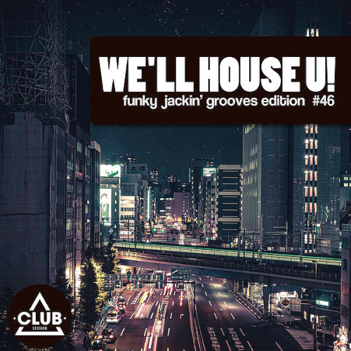 We'll House U! - Funky Jackin' Grooves Edition Vol. 46 (2020)