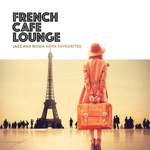French Cafe Lounge - Jazz and Bossa Nova Favourites